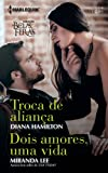 Troca de Aliança. Dois Amores, Uma Vida - Coleção Belas e Feras 4