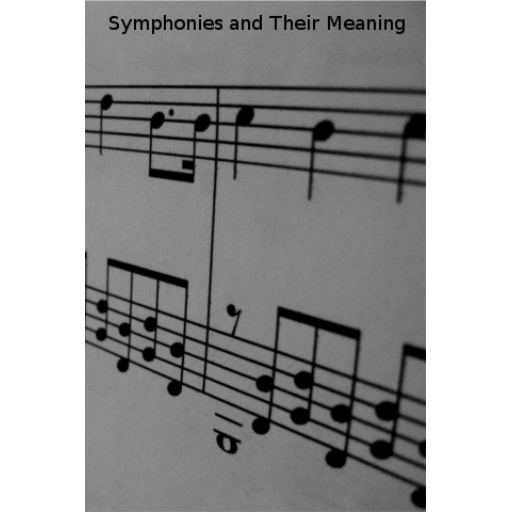 (Symphonies and their Meaning)