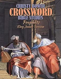 Crossword Bible Studies - Prophets: King James Version (Crossword Bible Studies Themes) (Volume 8)