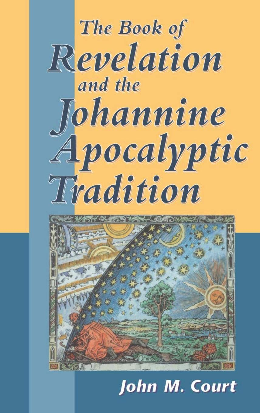 Read Online The Book of Revelation and the Johannine Apocalyptic Tradition (The Library of New Testament Studies) PDF