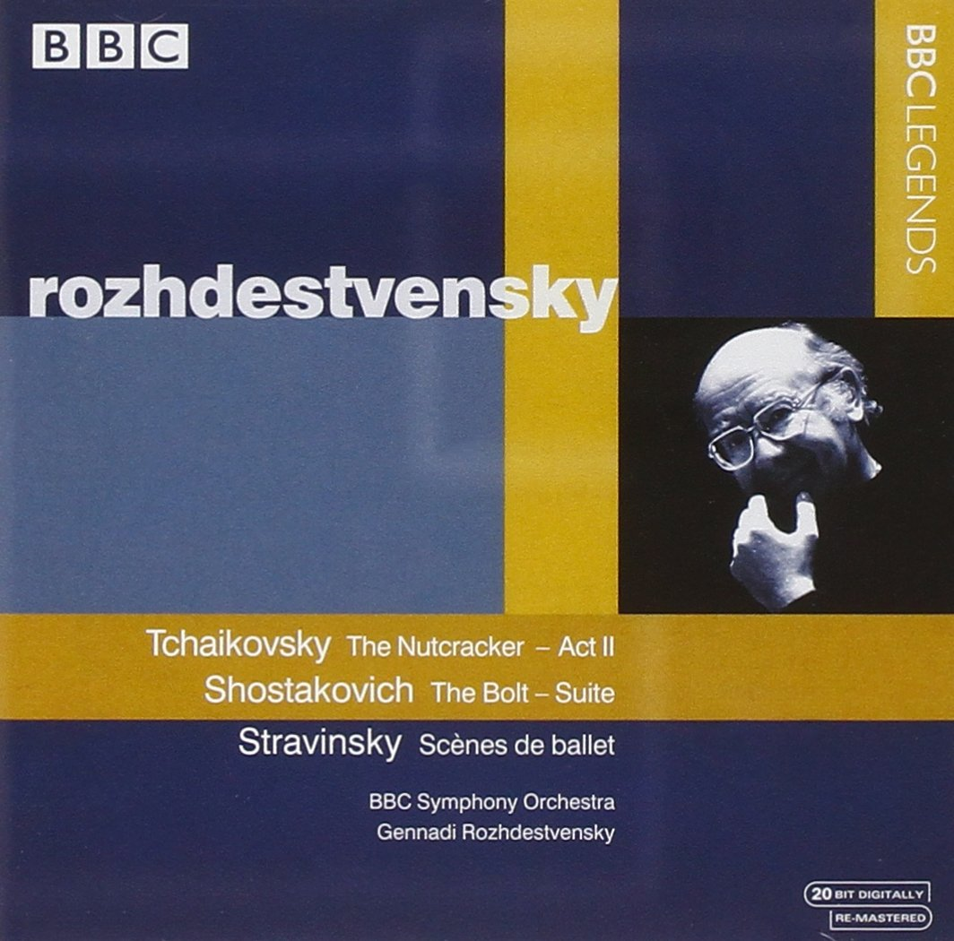 Tchaikovsky: The Nutcracker, Act 2 / Shostakovich: The Bolt - Suite / Stravinsky: Scenes de ballet