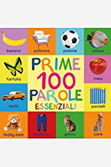 Prime 100 Parole Essenziali: First 100 Essential Words In Italian - Per Bambini - Italian Book - Italian Kids - Libri - Libri Italiani - Italian Words ... Libri - Per Bambini (Italian Edition) Kindle Edition