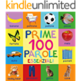 Prime 100 Parole Essenziali: First 100 Essential Words In Italian - Per Bambini - Italian Book - Italian Kids - Libri…