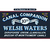 Welsh Waters: Shropshire Union, Llangollen, Brecon and Montgomery Canals (Pearson's Canal Companions)