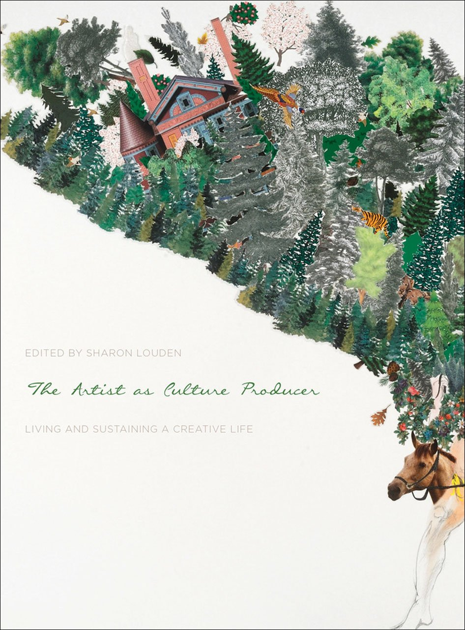 The Artist as Culture Producer: Living and Sustaining a Creative Life by Intellect Ltd