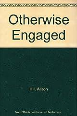 Otherwise Engaged Paperback