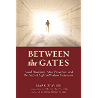 Between the Gates: Lucid Dreaming, Astral Projection, and the Body of Light in Western Esotericism