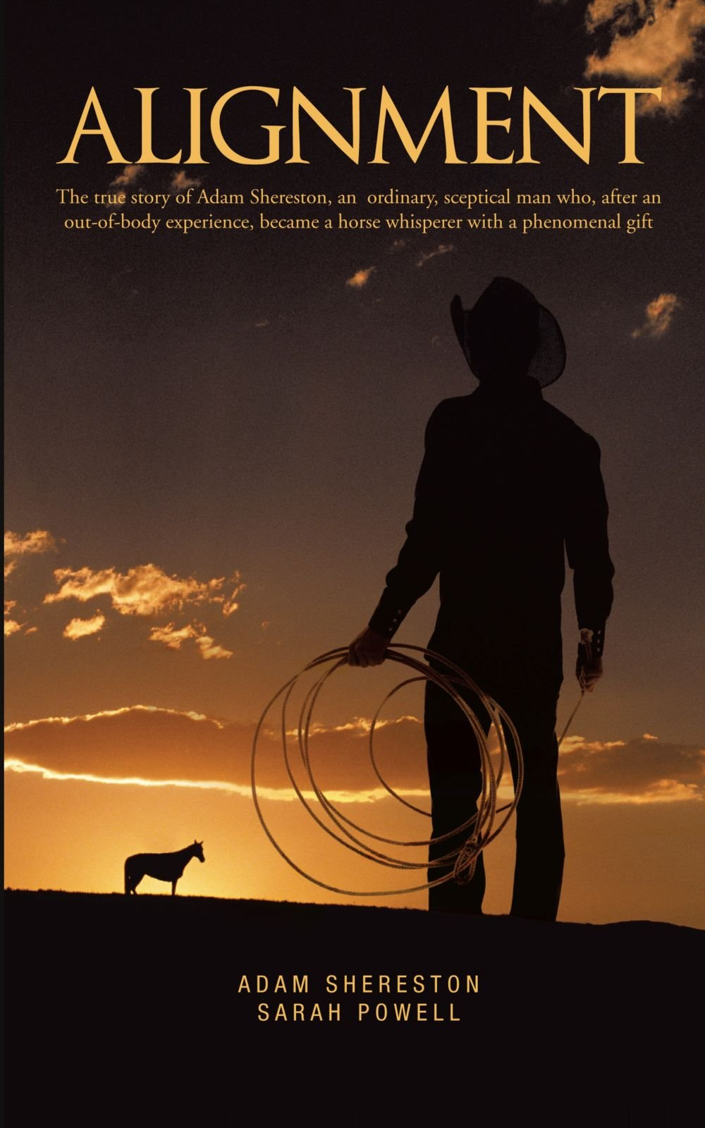 Download Alignment: The True Story of Adam Shereston, an Ordinary, Sceptical Man Who, After an Out-of-Body Experience, Became a Horse Whisperer with a Phenomenal Gift ebook