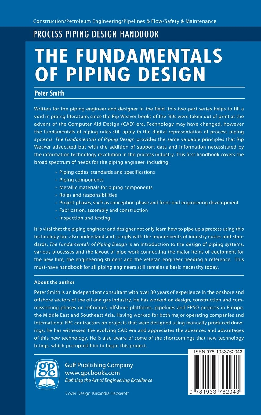 The Fundamentals Of Piping Design General Systems Layout Rules V 1 Process Peter Smith