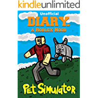 Diary of a Roblox Noob: Pet Simulator (Unofficial New Roblox Noob Diaries) (English Edition)