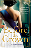 Before the Crown: The most page-turning and romantic historical novel of the year perfect for fans of Netflix's THE…