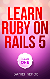 Learn Ruby on Rails: Book One (English Edition)