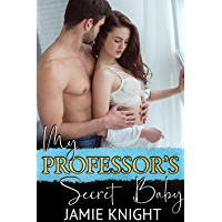 My Professor's Secret Baby (His Secret Baby Book 3) (English Edition)