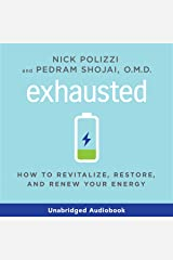 Exhausted: How to Revitalize, Restore, and Renew Your Energy Audible Audiobook