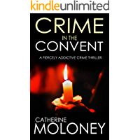 CRIME IN THE CONVENT a fiercely addictive crime thriller (Detective Markham Mystery Book 3)