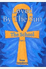Loved By The Sun: The School (Part 2) Kindle Edition