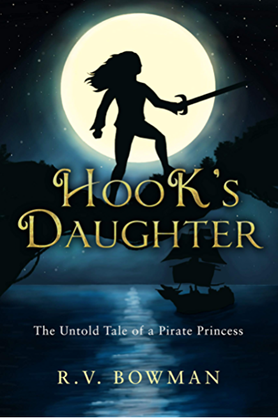Hook S Daughter The Untold Tale Of A Pirate Princess The Pirate Princess Chronicles Book 1 Kindle Edition By Bowman R V Children Kindle Ebooks