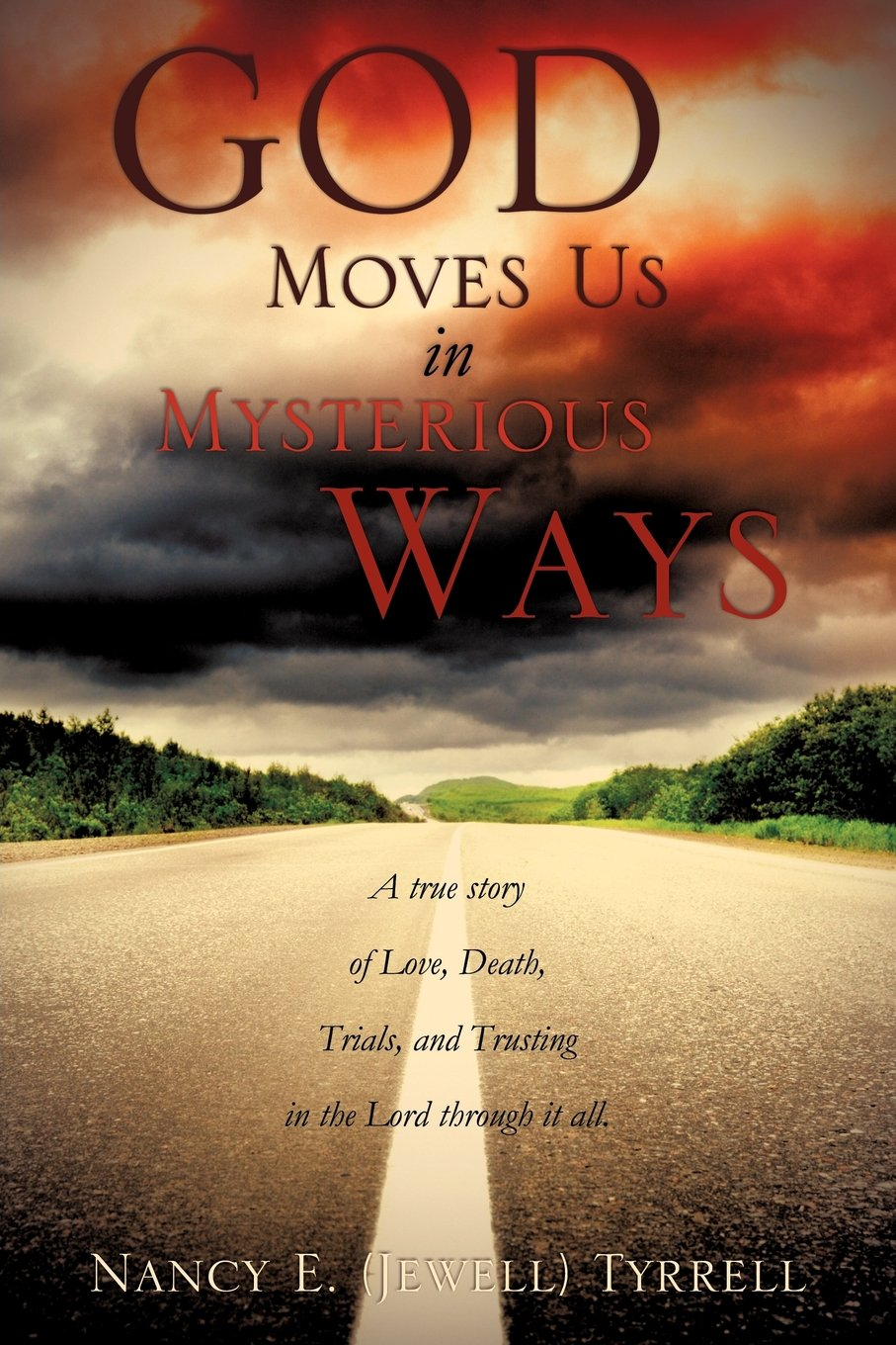 God Moves Us in Mysterious Ways: Nancy E  Tyrrell