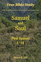 True Bible Study - Samuel and Saul First Samuel 1-15 Kindle Edition