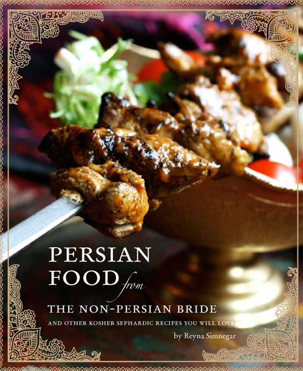 Persian food from the non persian bride and other sephardic kosher persian food from the non persian bride and other sephardic kosher recipes you will love reyna simnegar 9781583303252 amazon books forumfinder Choice Image