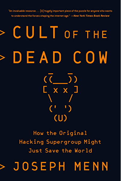 Cult of the Dead Cow: How the Original Hacking Supergroup Might ...