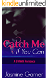 Catch Me If You Can: A BWWM Romance