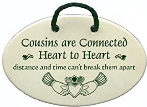 Cousins are connected heart to heart, distance and time can't keep them apart. Ceramic wall plaques handmade in the USA for over 30 years.