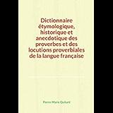Dictionnaire étymologique, historique et anecdotique des proverbes et des locutions proverbiales de la langue française…