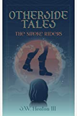 Otherside Tales: The Smoke Riders Kindle Edition