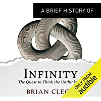 A Brief History of Infinity: The Quest to Think the Unthinkable: Brief Histories