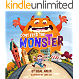 """Don't Feed the Monster!"": Help Kids Overcome their Fears. (Bedtimes Story  Fiction Children's Picture Book Book 5)"