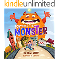 """""""Don't Feed the Monster!"""": Childrens books: to Help Kids Overcome their Fears. (Bedtimes book(Picture) Halloween (Books…"""
