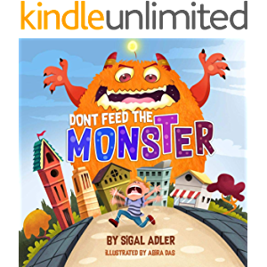 Don't Feed the Monster!: Childrens books: to Help Kids Overcome their Fears. (Bedtimes book(Picture) Halloween (Books…