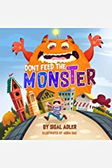 """""""Don't Feed the Monster!"""": Childrens books: to Help Kids Overcome their Fears. (Bedtimes book(Picture) Halloween (Books for kids) Book 5) Kindle Edition"""