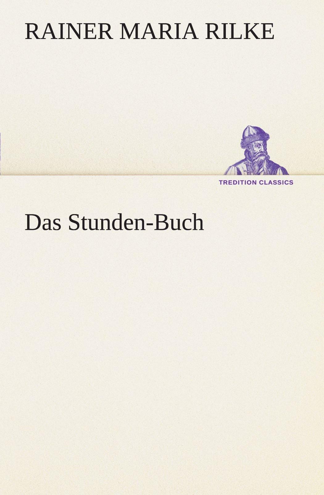 Das Stunden-Buch (TREDITION CLASSICS) (German Edition) PDF