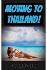 Moving To Thailand! Kindle Edition