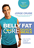 The Belly Fat Cure™ Quick Meals: Lose 4 to 9 lbs. a week with on-the-go Carb Swaps™