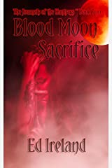 Blood Moon Sacrifice: The Journals of the Huntress Book Two Kindle Edition