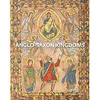 Anglo-Saxon Kingdoms: Art, Word, War