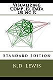 Visualizing Complex Data Using R (English Edition)