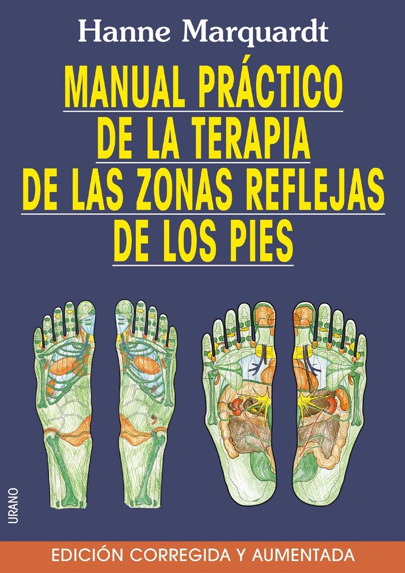 Manual practico de la terapia de las zonas reflejas de los pies, Edicion ampliada/revisada (Spanish Edition) pdf