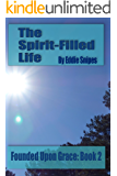 The Spirit-Filled Life: Founded Upon Grace: Book 2