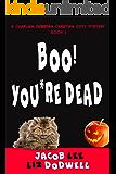 Christian Suspense: Boo! You're Dead: A Chaplain Merriman Christian Cozy Mystery (Book 3)