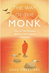The Way of the Monk: How to Find Purpose, Balance, and Lasting Happiness Paperback