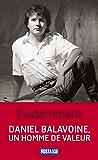 Évidemment. Daniel Balavoine, un homme de valeur: Daniel Balavoine