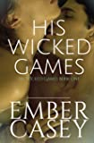 His Wicked Games (His Wicked Games #1)