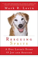 Rescuing Sprite: A Dog Lover's Story of Joy and Anguish Kindle Edition
