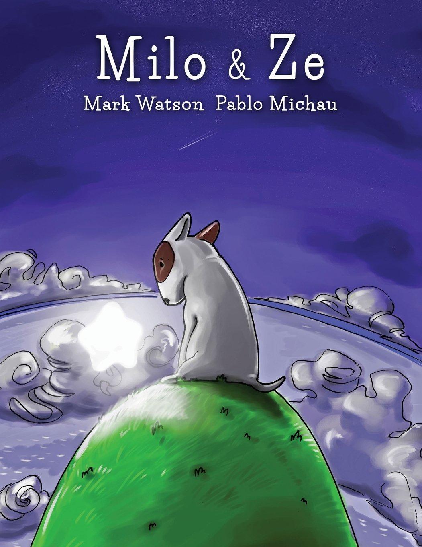 c56cea0863 Amazon.com  Milo   Ze  A Bull Terrier Puppy Adventure (9781505424324 ...
