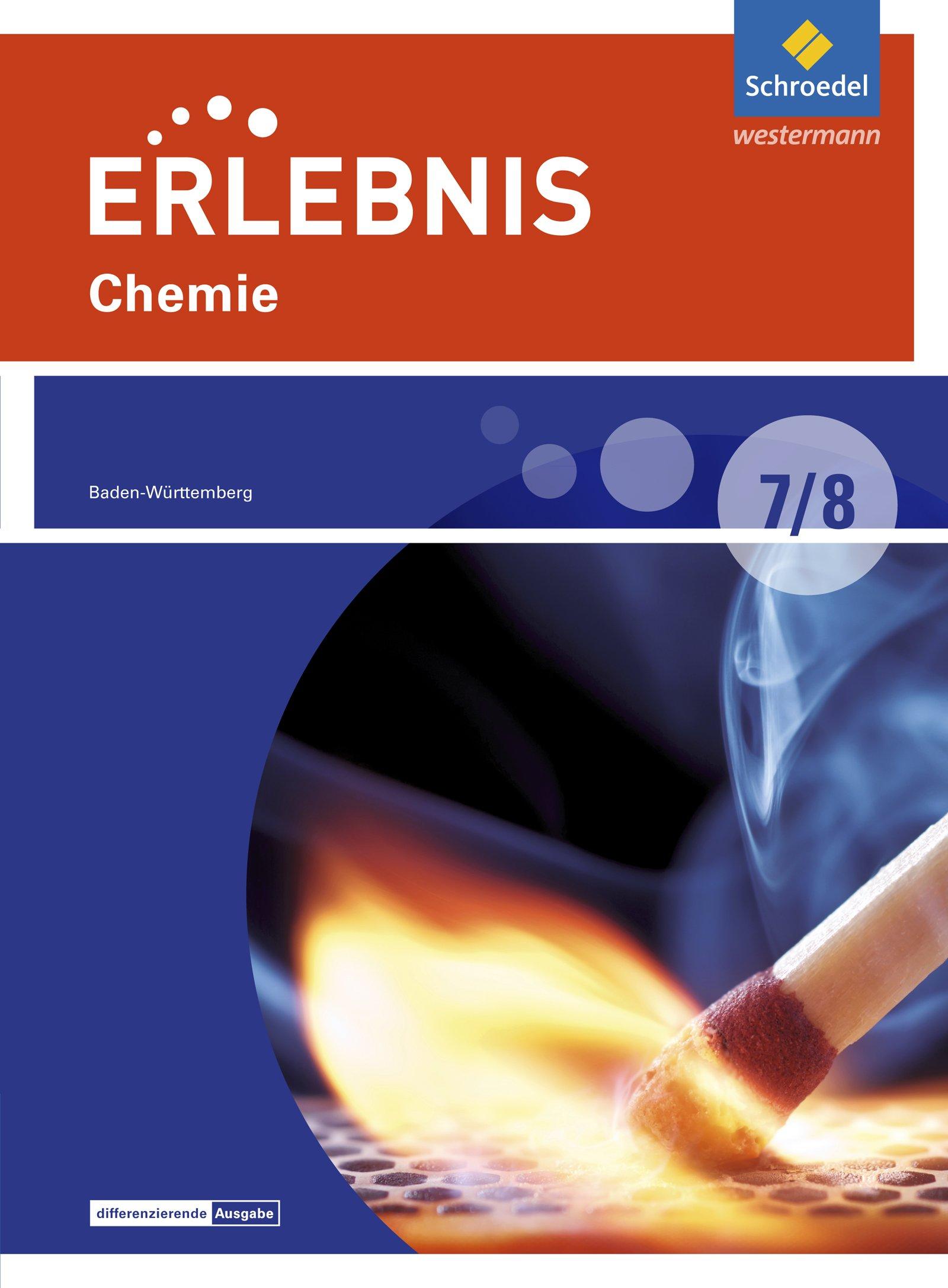 Erlebnis Chemie   Differenzierende Ausgabe 2016 Für Baden Württemberg  Schülerband 7   8