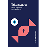Takeaways: Secret Truths from Leading a Startup (English Edition)